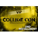 Vip Shadowhunters 1er plazo
