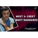 Matt Daddario Meet & Greet Saturday