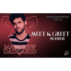 Matthew Daddario Meet & Greet Sunday